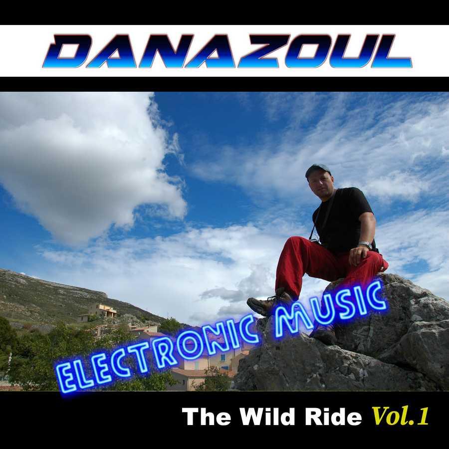 The Wild Ride by Danazoul Electronic Music