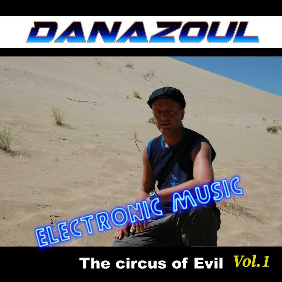 The circus of Evil by Danazoul Electronic Music