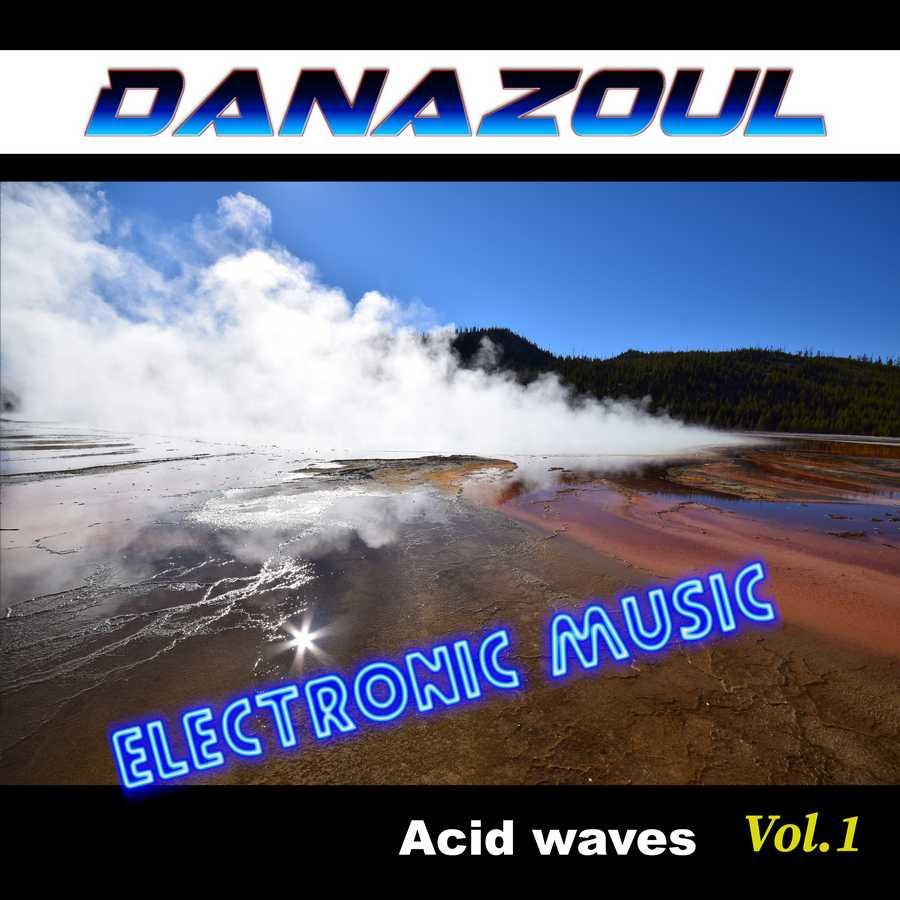 Acid Waves by Danazoul Electronic Music