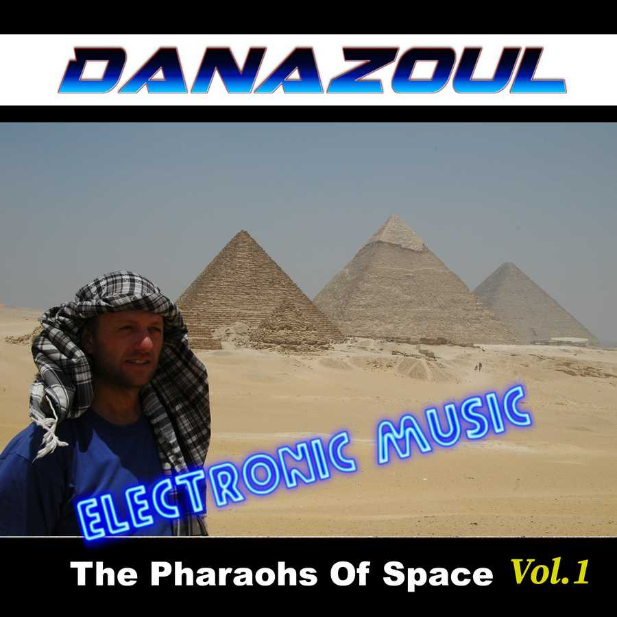 The Pharaohs Of Space by Danazoul Electronic Music