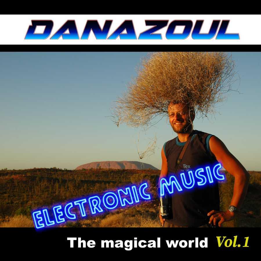 The magical world by Danazoul Electronic Music
