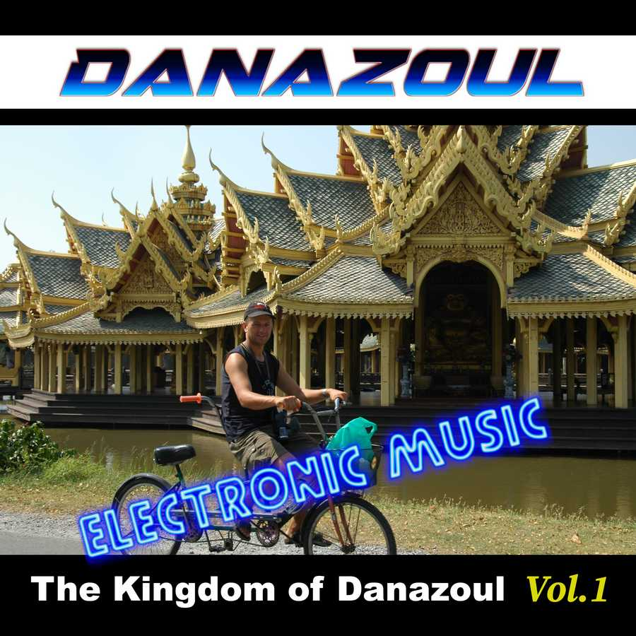 The Kingdom of Danazoul by Danazoul Electronic Music