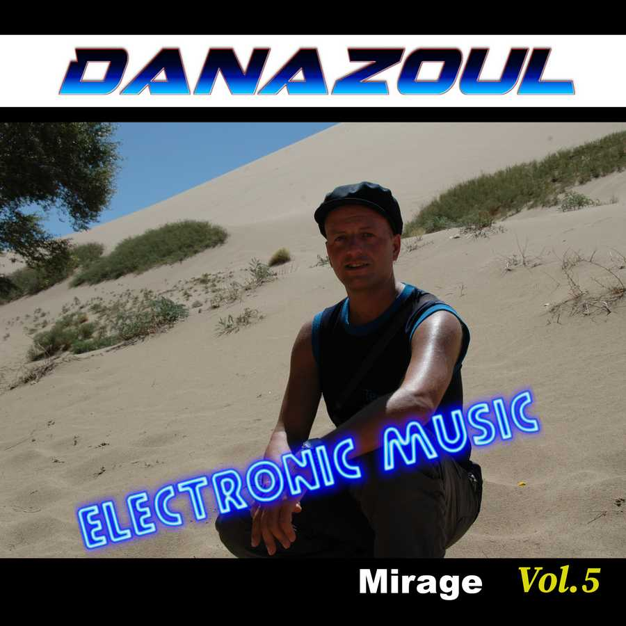 Mirage by Danazoul Electronic Music