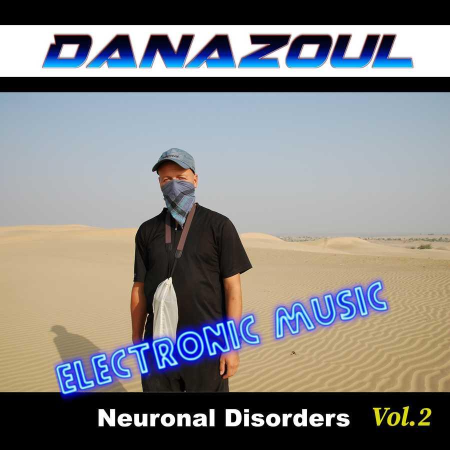 Neuronal Disorders by Danazoul Electronic Music
