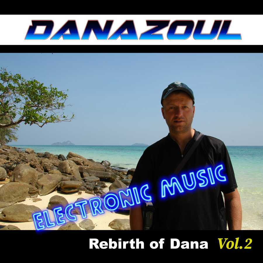 Rebirth of Dana by Danazoul Electronic Music