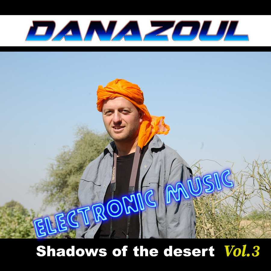 Shadows of the desert by Danazoul Electronic Music